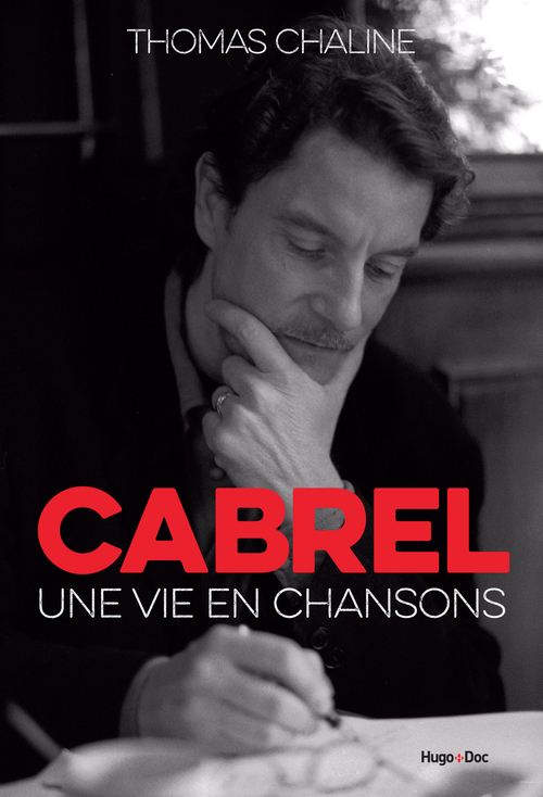 Francis Cabrel ; une vie en chansons