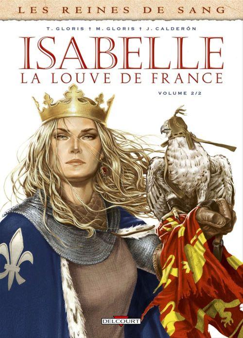 Les reines de sang - Isabelle, la louve de France T.2