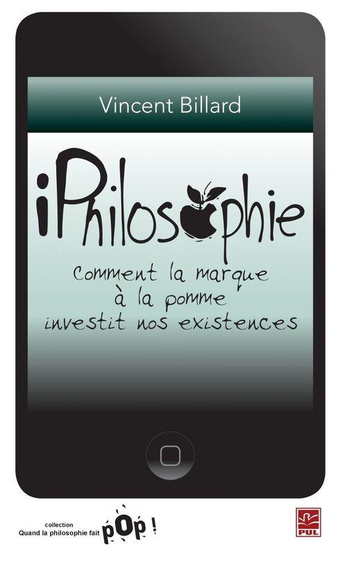 iphilosophie. comment la marque a la pomme investit nos existence