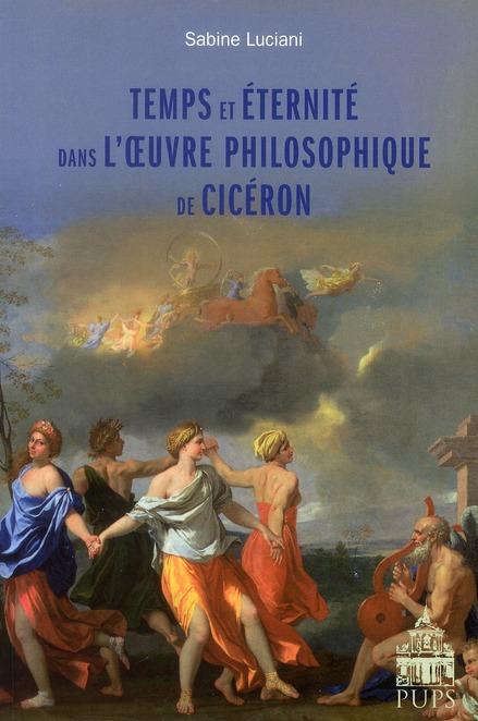 Temps et éternité dans l'oeuvre philosophique de Cicéron