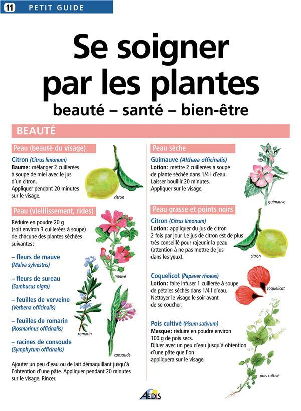 Se soigner par les plantes ; beauté, santé, bien-être