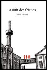 Vente Livre Numérique : La nuit des friches  - Franck Pavloff