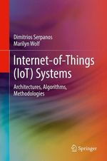 Internet-of-Things (IoT) Systems  - Marilyn Wolf - Dimitrios Serpanos