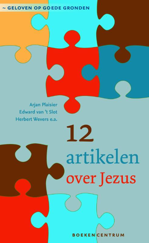 KokBoekencentrum Non-Fictie Media > Books 12 artikelen over Jezus – Arjan Plaisier, Edward van 't Slot, Herbert Wevers – ebook