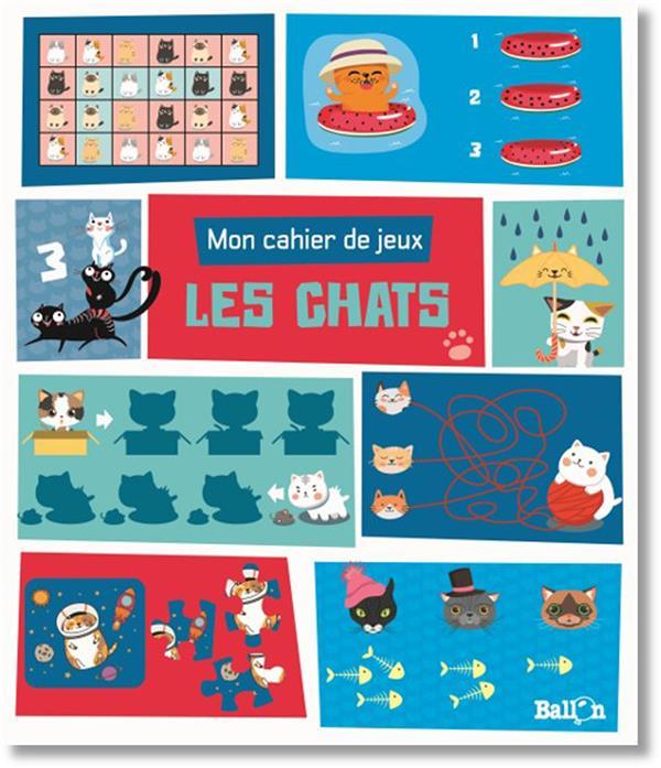 mon cahier de jeux ; les chats