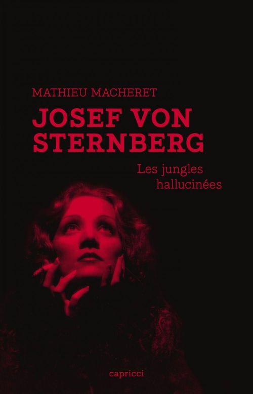 Josef von Sternberg ; les jungles hallucinées