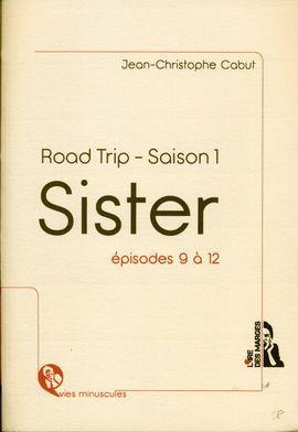 Sister ; road trip - saison 1 ; épisodes 9 à 12