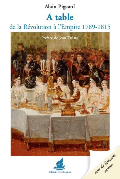 a table ; de la Révolution à l'Empire ; 1789-1815