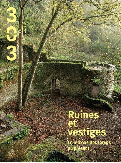 Revue 303 t.140 ; ruines et vestiges : les remous des temps au present