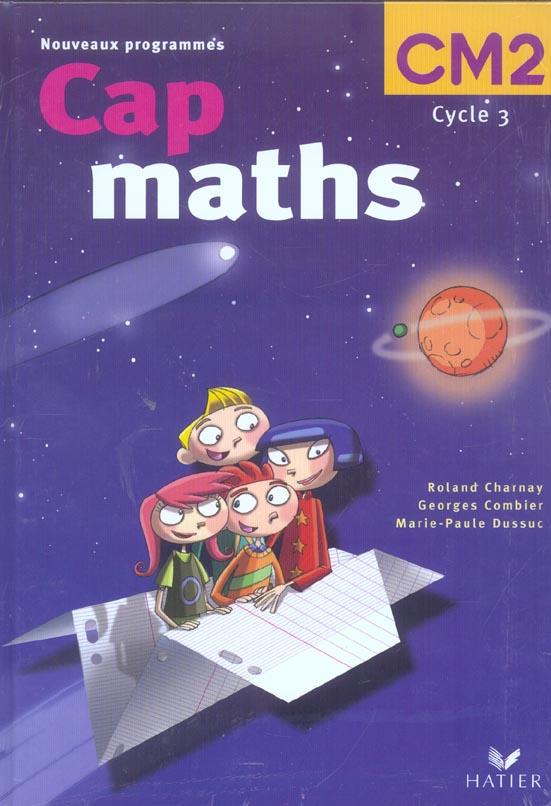 Cap Maths; Cm2 ; Manuel De L'Eleve Et Dico-Maths ; Manuel De L'Eleve (Edition 2004)