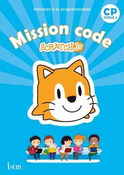 Mission code ! cp - cahier de l'eleve - ed. 2020 - scratch jr