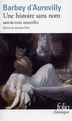 Vente Livre Numérique : Une histoire sans nom / Une Page d'Histoire /Le Cachet d'onyx /Léa  - Jules Barbey d'Aurevilly