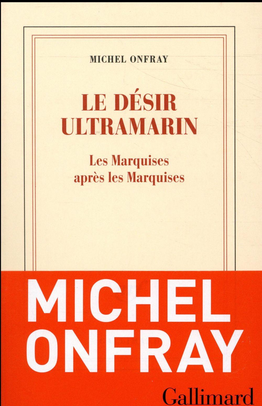Le désir ultramarin ; les Marquises après les Marquises