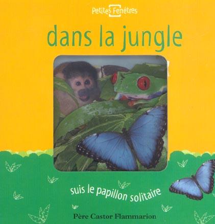 Dans la jungle - suis le papillon solitaire