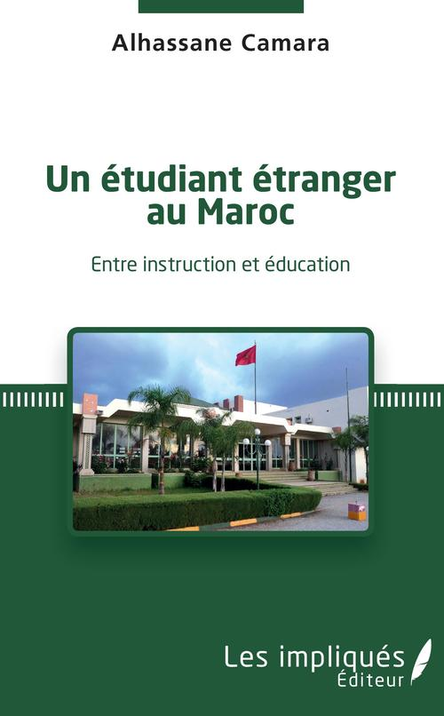 Un étudiant étranger au Maroc ; entre instruction et éducation