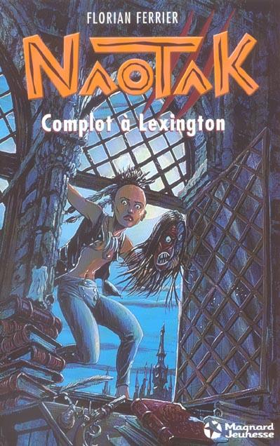Naotak t.2 ; complot à Lexington