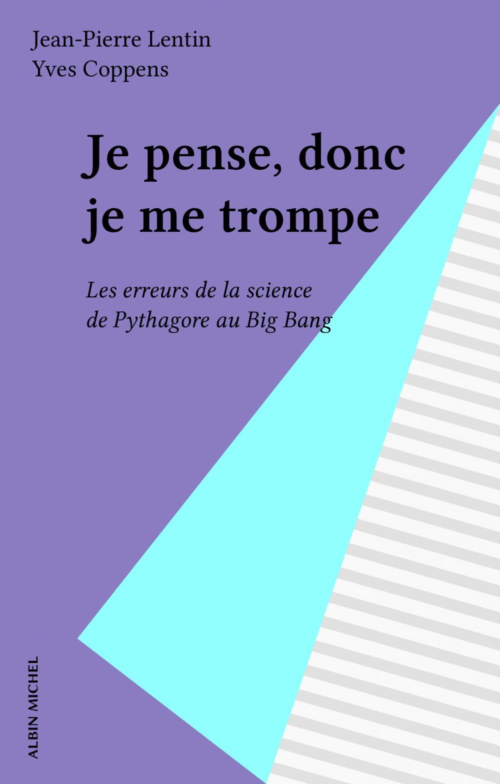 Je pense, donc je me trompe  - Jean-Pierre Lentin