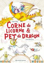 Corne de licorne & pet de dragon  - Claire Ubac - Irene Bonacina