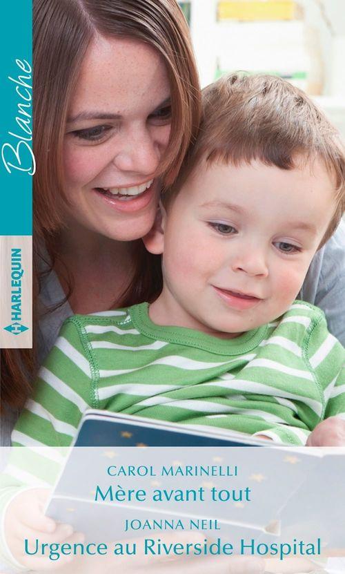 Vente Livre Numérique : Mère avant tout - Urgence au Riverside Hospital  - Carol Marinelli  - Joanna Neil