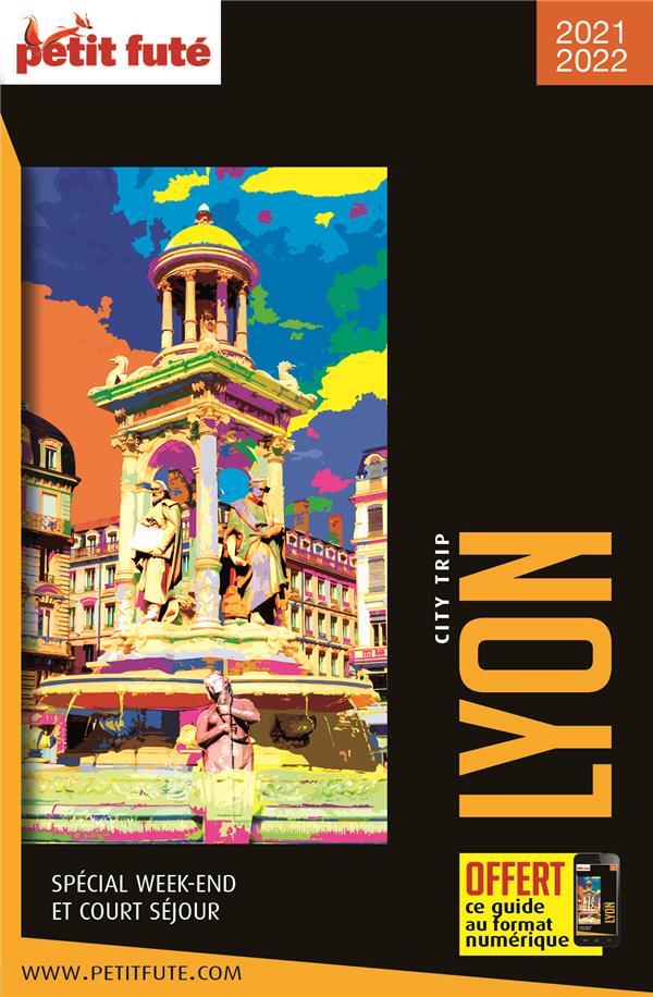 GUIDE PETIT FUTE ; CITY TRIP ; Lyon (édition 2021)