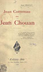 Jean Cottereau, dit Jean Chouan  - Jean Drault