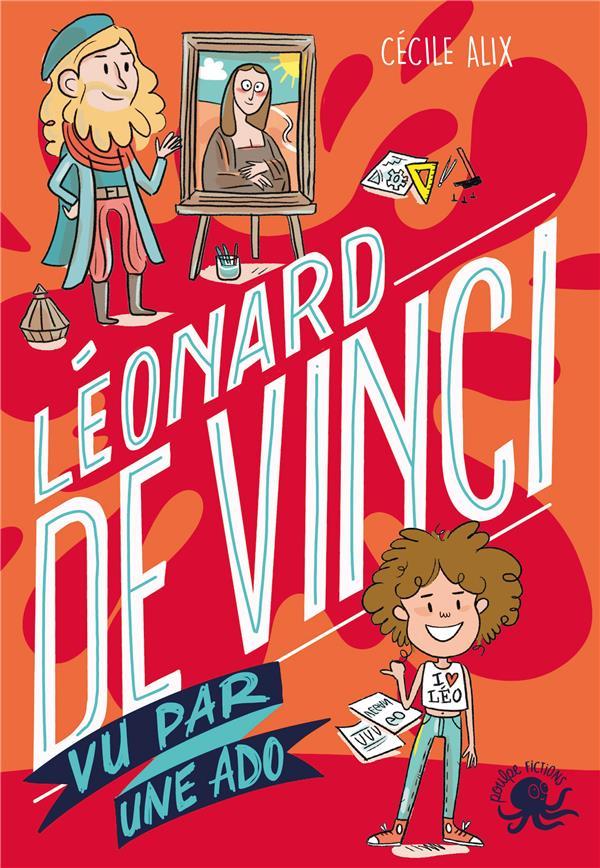100% bio ; Léonard de Vinci vu par une ado
