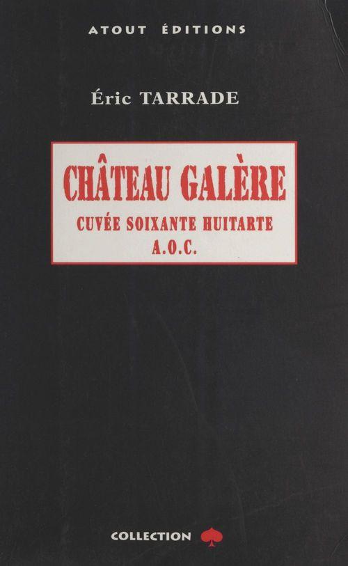 Chateau galere cuvee soixante huitarte a.o.c