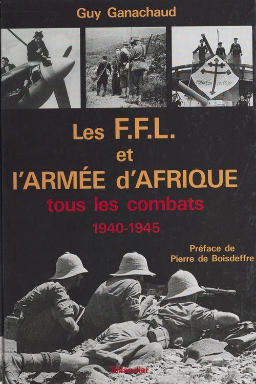 Les FFL et l'armée d'Afrique : tous les combats (1940-1945)