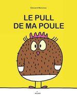 Le pull de ma poule  - Édouard Manceau