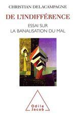 Vente EBooks : De l'indifference - essai sur la banalisation du bien et du mal  - Christian Delacampagne