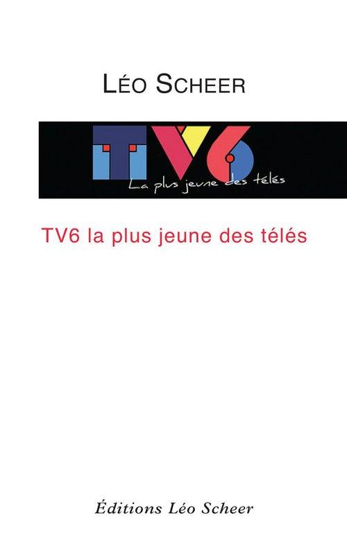TV6 ; la plus jeune des télés
