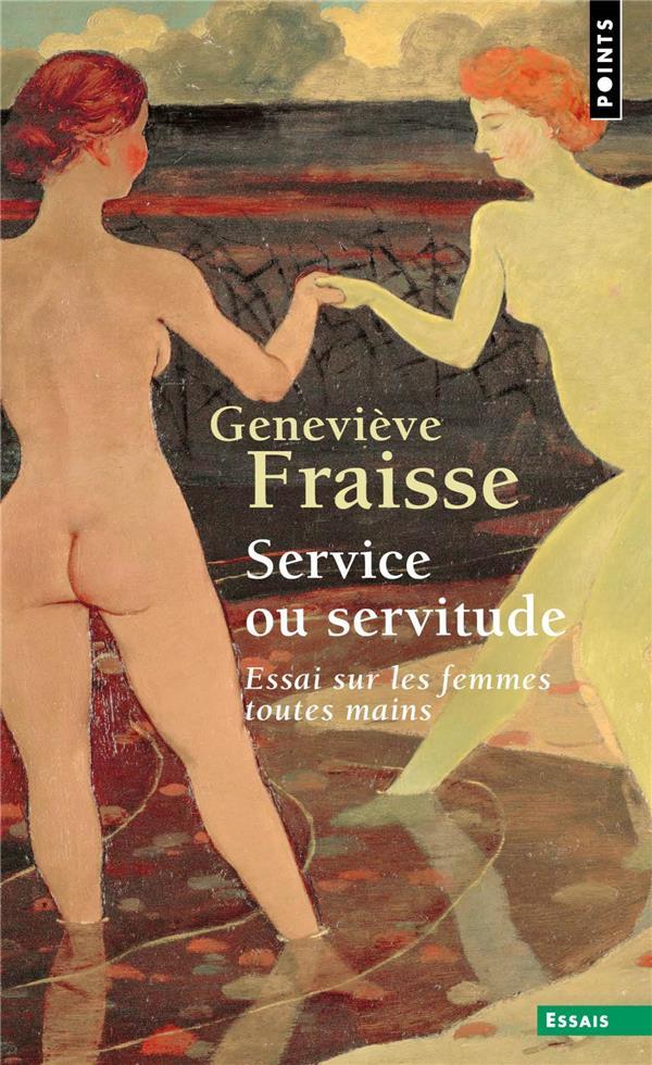 Service ou servitude ; essai sur les femmes toutes mains