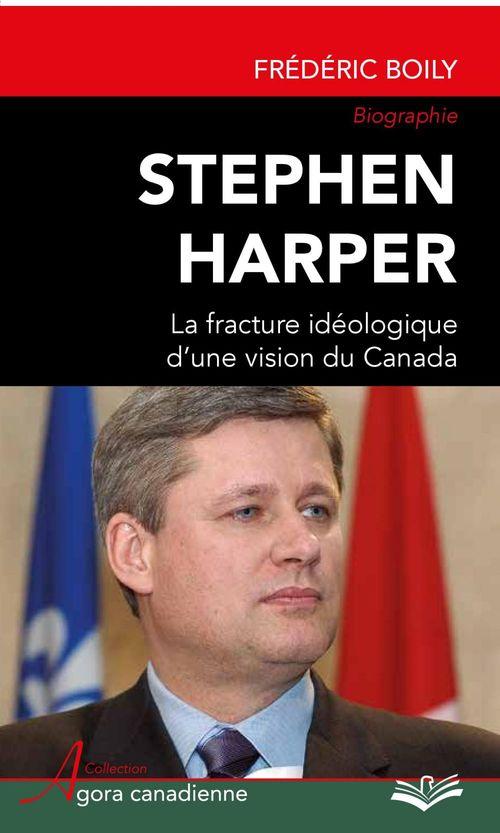 Stephen harper la fracture ideologique d'une vision du canada