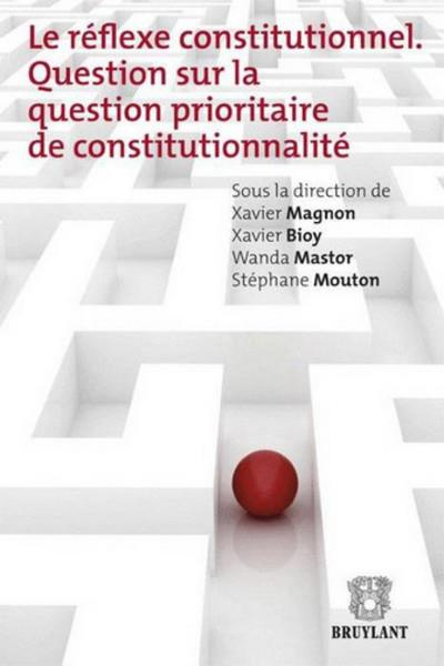 Le réflexe constitutionnel ; question sur la question prioritaire de constitutionnalité