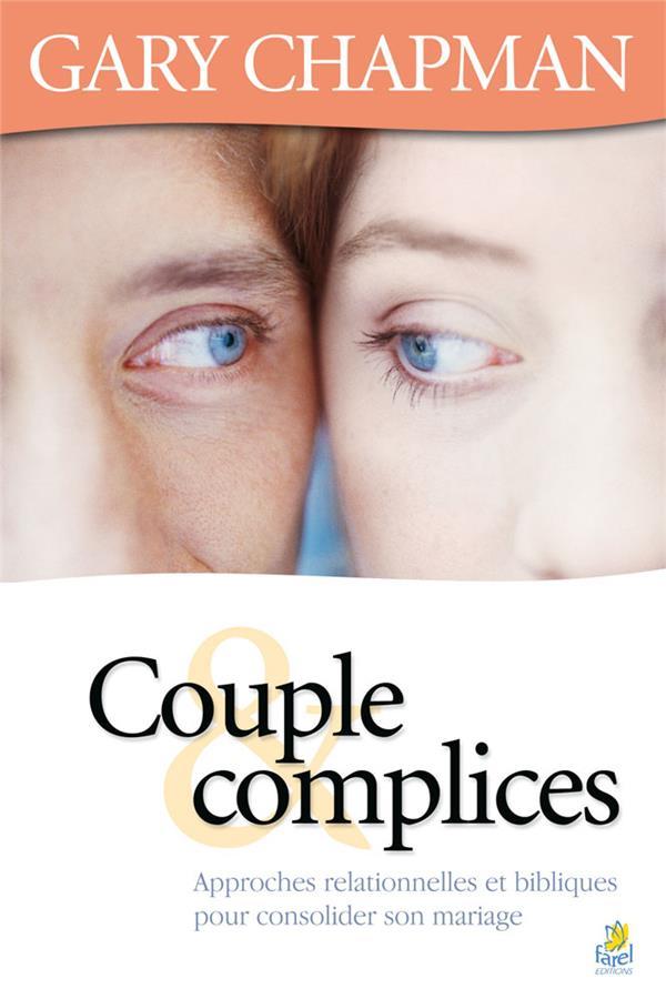 Couple et complices ; approches relationnelles et bibliques pour consolider son mariage