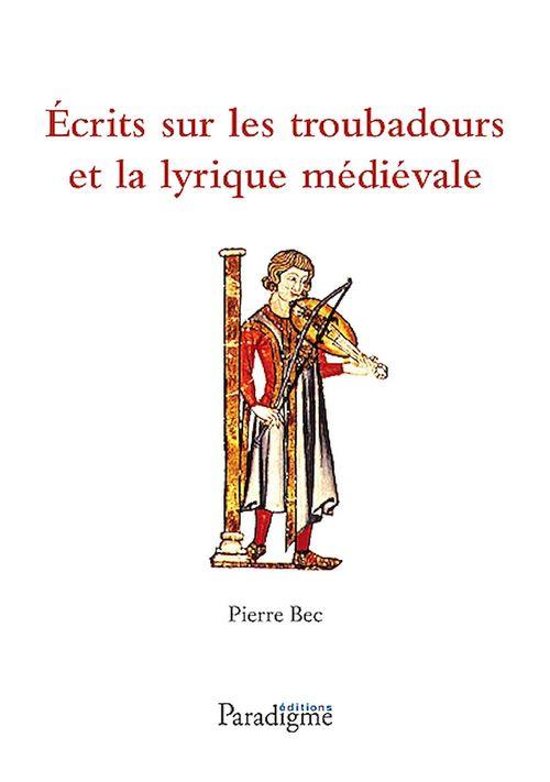 écrits sur les troubadours et la lyrique médiévale