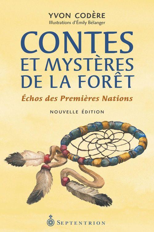 Contes et mysteres de la foret echos des premieres nations 2e ed.