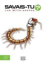 Vente Livre Numérique : SAVAIS-TU ? ; les mille-pattes  - Alain M. Bergeron - Sampar - Michel Quintin