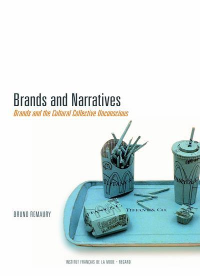 Brands and narratives ; brands and the cultural collective unconscious