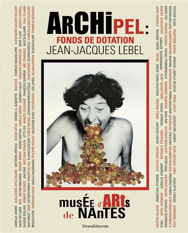 Archipel ;: fonds de dotation Jean-Jacques Lebel