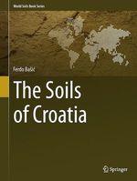 The Soils of Croatia  - Ferdo Basic