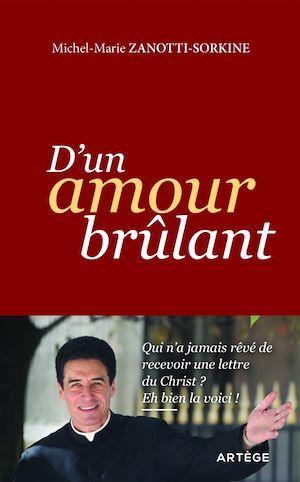 D'un amour brûlant  - Père Michel-Marie ZANOTTI-SORKINE  - Michel-Marie Zanotti-Sorkine