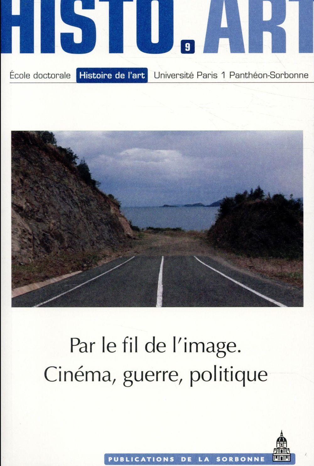 Par le fil des images : cinéma, guerre, politique (édition 2017)
