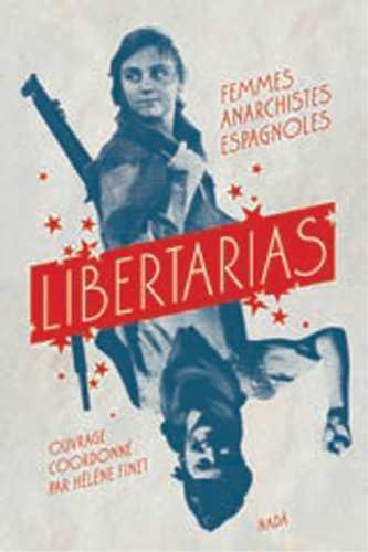 Libertarias ; femmes anarchistes espagnoles
