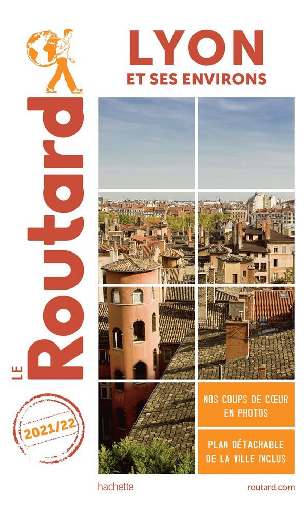 Guide du Routard ; Lyon et ses environs (édition 2021/2022)