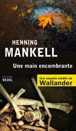 Vente Livre Numérique : Une main encombrante  - Henning Mankell