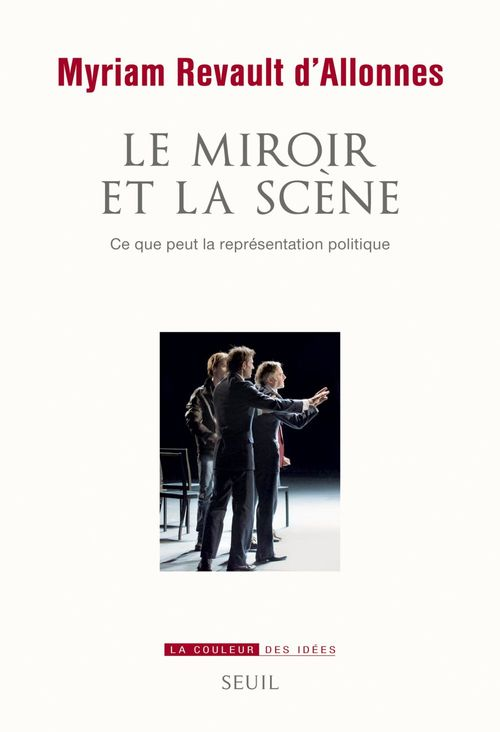 Le miroir et la scène ; ce que peut la représentation politique