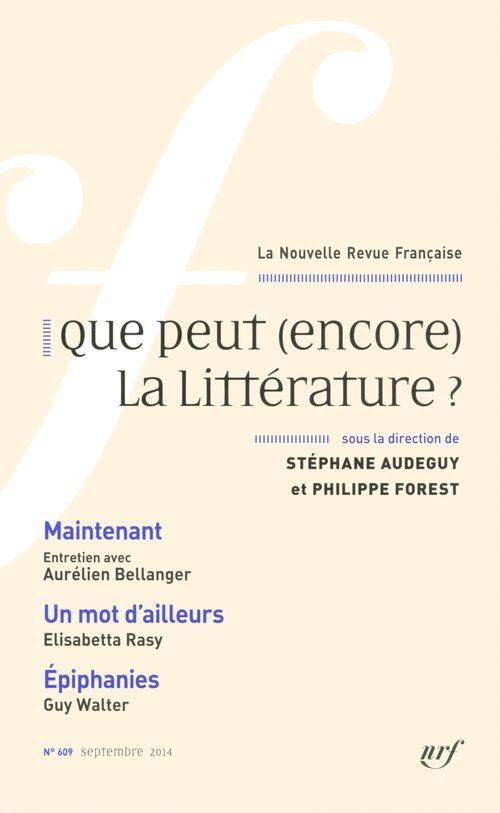 La nouvelle revue francaise T.609 ; que peut (encore) la littérature?