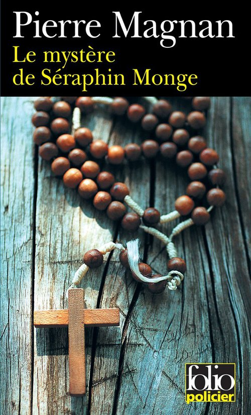 Le mystere de seraphin monge  - Pierre MAGNAN