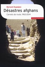 Désastres afghans. Carnets de route, 1963-2014